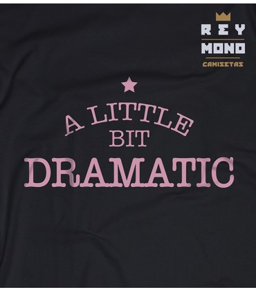 A LITTLE BIT DRAMATIC TEE