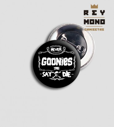"BADGE ""The goonies never say die"""