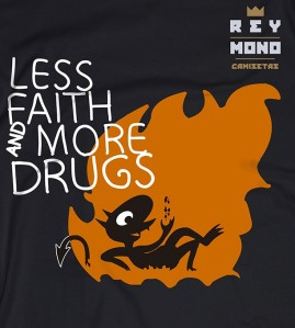 LESS FAITH AND MORE DRUGS