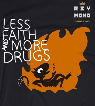 LESS FAITH AND MORE DRUGS mens fé y más drogas (des)encanto diseño